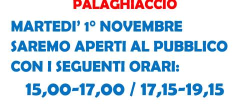 APERTURA STRAORDINARIA PALAGHIACCIO 1° NOVEMBRE