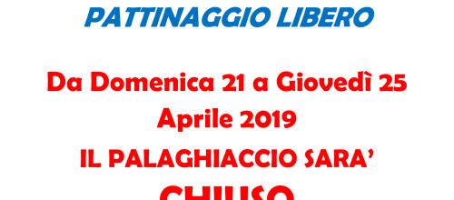 CHIUSURA PALAGHIACCIO PASQUA 2019